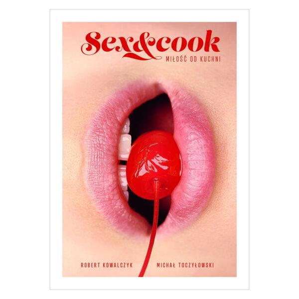 Sex&Cook. Miłość od kuchni